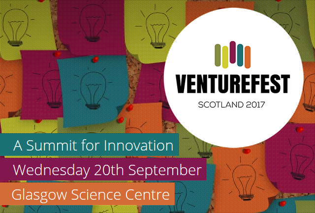 Venturefest Scotland 2017 - 20th September 2017